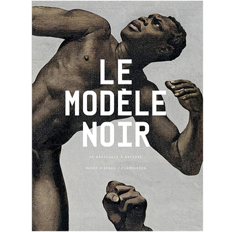 Black models from Géricault to Matisse - Exhibition catalogue