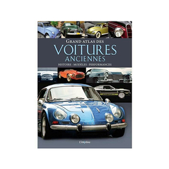 Great atlas of vintage cars - History, models, performance