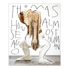 Thomas Houseago Almost human - Catalogue d'exposition
