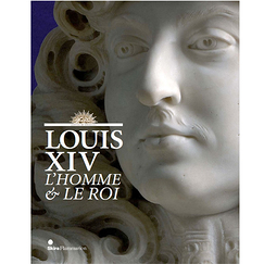 Louis XIV L'homme et le roi - Exhibition catalogue