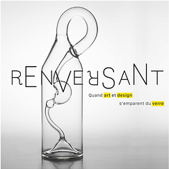 Renversant ! Quand art et design s'emparent du verre - Catalogue d'exposition
