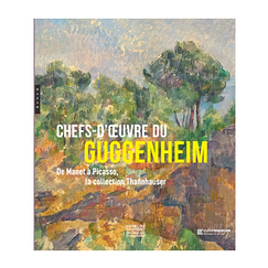 Chefs-d'œuvre du Guggenheim. De Manet à Picasso, la collection Thannhauser - Catalogue d'exposition