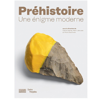 Prehistory, a modern enigma - Exhibition catalogue