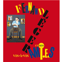 Vis-à-vis. Fernand Léger and his friends - Exhibition catalogue
