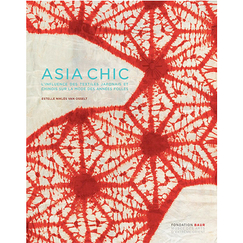 Asia Chic The Influence of Chinese and Japanese textiles on the fashions of the Roaring Twenties - Exhibition catalogue