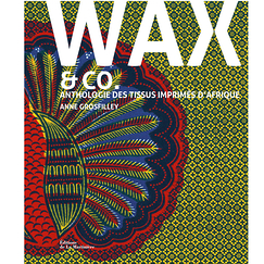 Wax and Co Anthology of printed fabrics from Africa