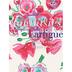 Fantasies. Jacques Henri Lartigue, sets and haute couture - Exhibition catalogue