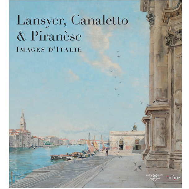 Lansyer, Canaletto and Piranesi. Pictures from Italy - Exhibition catalogue