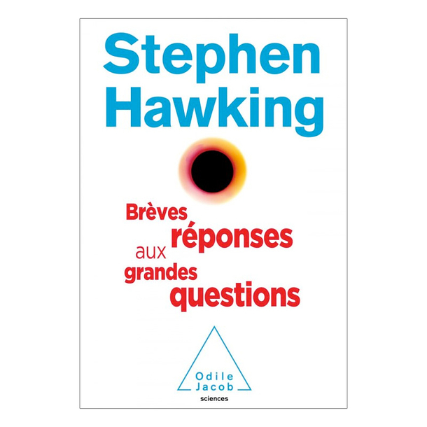 Brief answers to the big questions - Stephen Hawking