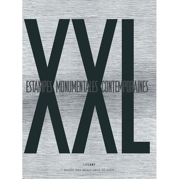 XXL. Estampes contemporaines monumentales - Catalogue de l'exposition