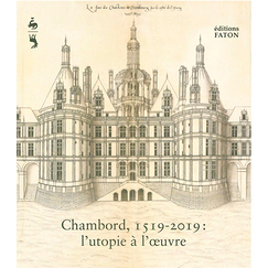 Chambord, 1519-2019: Utopia at work - Exhibition catalogue