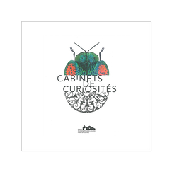 Cabinets of curiosities - Exhibition catalogue