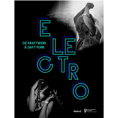 Electro From Kraftwerk to Daft Punk - Exhibition catalogue