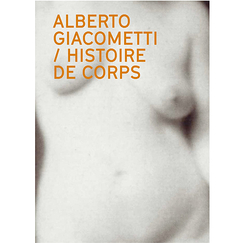 Alberto Giacometti Body history - Exhibition catalogue