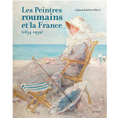 Romanian Painters and France (1834-1939)