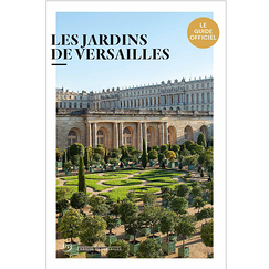 The gardens of Versailles - The official guide