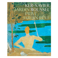 Ker-Xavier Roussel Private garden, dream garden - Exhibition catalogue
