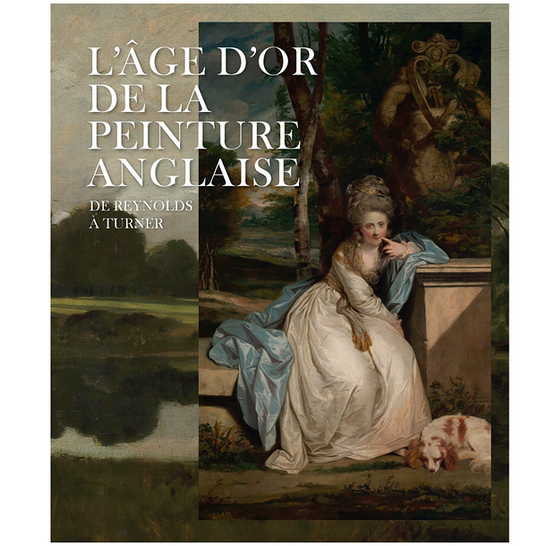 The Golden Age of English Painting. From Reynolds to Turner - Exhibition catalogue
