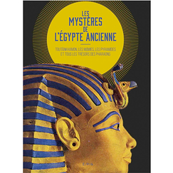 The Mysteries of Ancient Egypt - Tutankhamun, mummies, pyramids and all the treasures of the pharaohs