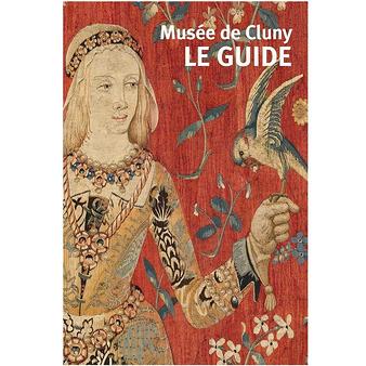 Musée de Cluny Le guide Nouvelle édition - Français