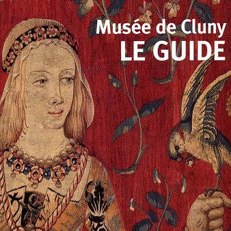 Musée de Cluny Le guide Nouvelle édition - Anglais