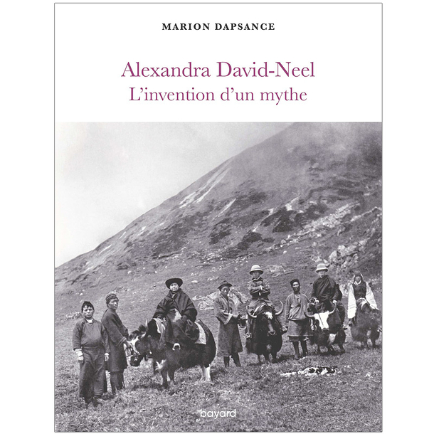 Alexandra David-Neel. The invention of a myth
