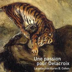 Catalogue Une passion pour Delacroix La collection Karen B.Cohen