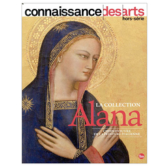 The Alana collection. Masterpieces of Italian painting Connaissance des arts Special edition