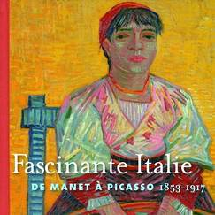 Catalogue Fascinante Italie De Manet à Picasso 1853-1917