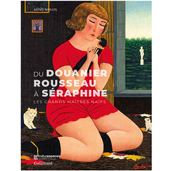 From the Douanier Rousseau to Séraphine - The Great Naïve Masters - Exhibition catalogue