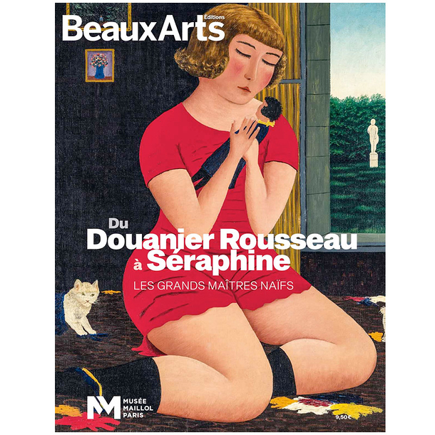 Beaux Arts Special Edition / From the Douanier Rousseau to Séraphine - The Great Naïve Masters