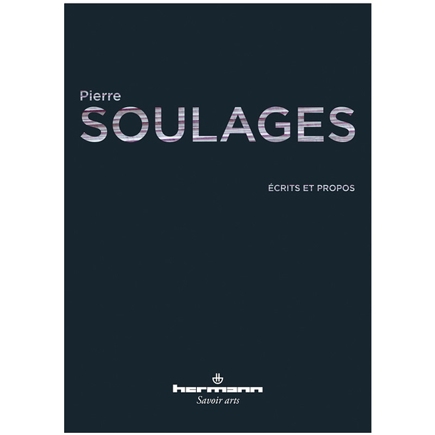 Writings and words - Pierre Soulages