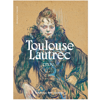 Toulouse-Lautrec The exhibition