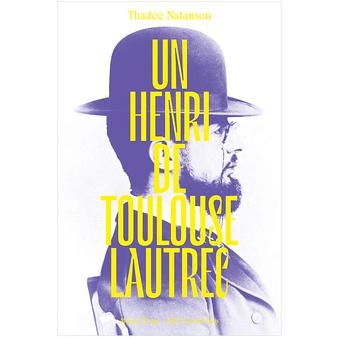 Un Henri de Toulouse-Lautrec - Biographie