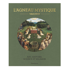 The mystical lamb Van Eyck - Art, History, Science and Religion
