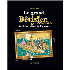 The great blooper illustrated with the history of France