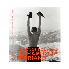 Charlotte Perriand inventing a new world - Exhibition catalogue