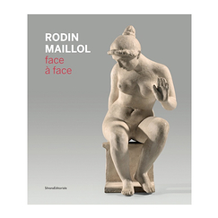 Rodin-Maillol Face to face - Exhibition catalogue