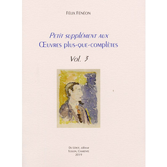 Small supplement to more-than-complete Works vol. 3 - Félix Fénéon
