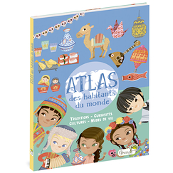 Atlas of the World's People - Traditions, Curiosities, Cultures, Ways of Life