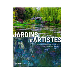 Artists' gardens. Sources of inspiration & living places of the greatest painters