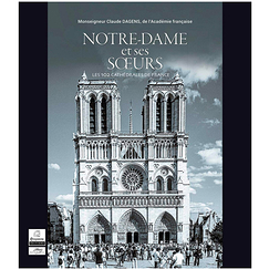Notre-Dame and her sisters - The 103 cathedrals of France