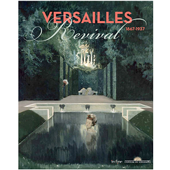 Versailles revival 1867-1937 - Exhibition catalogue