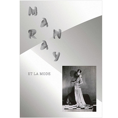 Man Ray and fashion - Exhibition catalogue