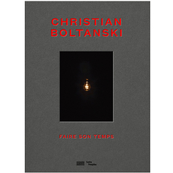 Christian Boltanski Doing your time - Exhibition catalogue
