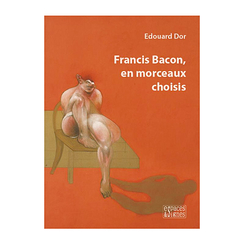 Francis Bacon, in selected pieces