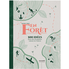 In the forest. 500 ideas for nature getaways in France