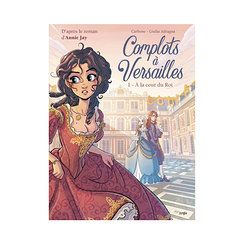 Conspiracies at Versailles - Vol. 1 At the King's Court