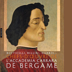 Exhibition catalogue Bellini, Botticelli, Guardi...Chefs-d'œuvre de l'Accademia Carrara de Bergame