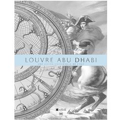 Louvre Abu Dhabi An universal vision of art